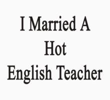 I Married A Hot English Teacher  by supernova23