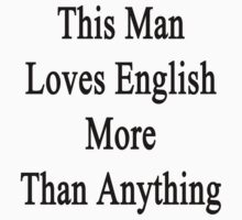 This Man Loves English More Than Anything  by supernova23