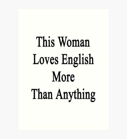 This Woman Loves English More Than Anything  Art Print