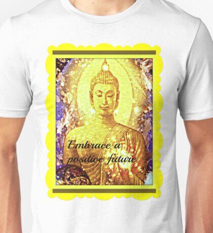 embrace a positive future Unisex T-Shirt
