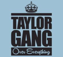 Taylor Gang Over Everything by mrtdoank