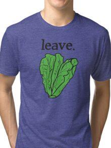leave. 2 (romaine lettuce)  Tri-blend T-Shirt