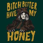 Workaholics - Bitch Better Have My Honey by ShaanBr