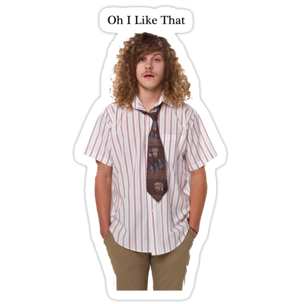 workaholics oh i like that