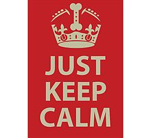 Just Keep Calm by Maria Bell