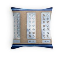 Ill, Better, Cured Throw Pillow