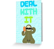 Deal With It Sloth Greeting Card