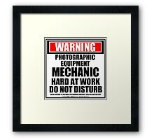 Warning Photographic Equipment Mechanic Hard At Work Do Not Disturb Framed Print
