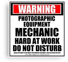 Warning Photographic Equipment Mechanic Hard At Work Do Not Disturb Canvas Print