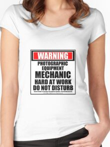 Warning Photographic Equipment Mechanic Hard At Work Do Not Disturb Women's Fitted Scoop T-Shirt