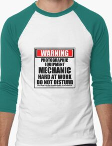 Warning Photographic Equipment Mechanic Hard At Work Do Not Disturb Men's Baseball ¾ T-Shirt