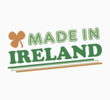 Made In Ireland St Patricks Day by CarbonClothing