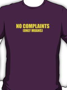 No Complaints Only Moans T-Shirt