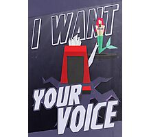 I want your voice Photographic Print