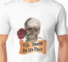 Till Death Do Us Part Unisex T-Shirt