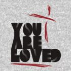 You Are Loved- The Masterstroke by ReachOne