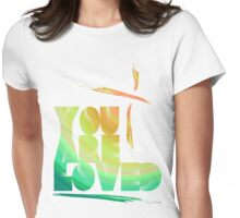 You Are Loved- LensFlare Womens Fitted T-Shirt