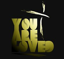 You Are Loved- Spotlight Unisex T-Shirt