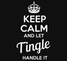 TINGLE KEEP CLAM AND LET  HANDLE IT - T Shirt, Hoodie, Hoodies, Year, Birthday  by novalac3