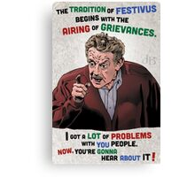 The Tradition of Festivus Begins with the Airing of Grievances... Canvas Print