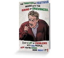 The Tradition of Festivus Begins with the Airing of Grievances... Greeting Card