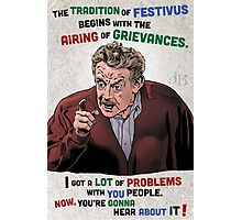 The Tradition of Festivus Begins with the Airing of Grievances... Photographic Print
