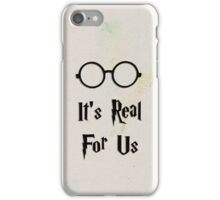 It's Real For Us iPhone Case/Skin