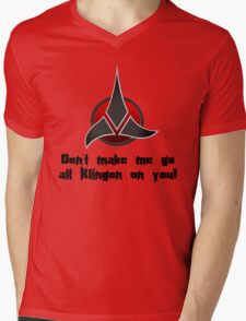 Don't make me go all Klingon on you! Mens V-Neck T-Shirt