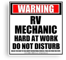 Warning RV Mechanic Hard At Work Do Not Disturb Canvas Print