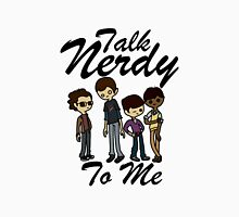 Talk Nerdy To Me (Big Bang Edition) Unisex T-Shirt