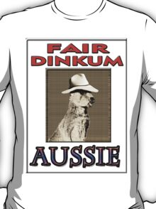 FAIR DINKUM T-Shirt