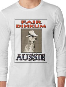 FAIR DINKUM Long Sleeve T-Shirt