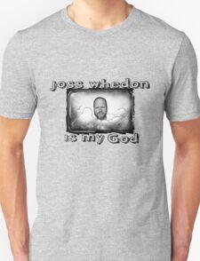 joss whedon is my god T-Shirt