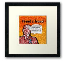 Freud's fraud Framed Print
