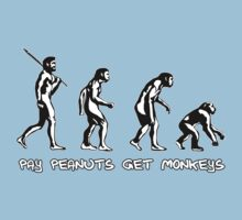 Pay Peanuts Get Monkeys by CarbonClothing