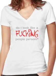 Do I Look Like A Fucking People Person? Women's Fitted V-Neck T-Shirt
