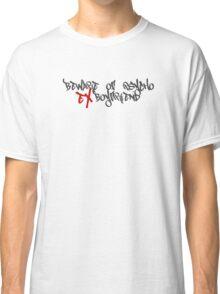Beware Psycho Ex Boyfriend Classic T-Shirt
