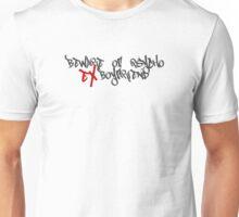 Beware Psycho Ex Boyfriend Unisex T-Shirt