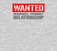 Wanted Serious Overnight Relationship T-Shirt