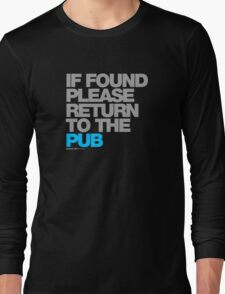 If Found Please Return To The Pub Long Sleeve T-Shirt
