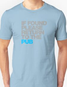 If Found Please Return To The Pub Unisex T-Shirt