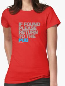 If Found Please Return To The Pub Womens Fitted T-Shirt