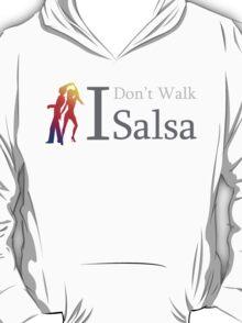 I Don't Walk I Salsa T-Shirt