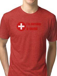 Im Nursing A Semi Tri-blend T-Shirt