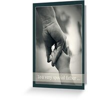 Happy Father's Day, to a very special father ... Greeting Card