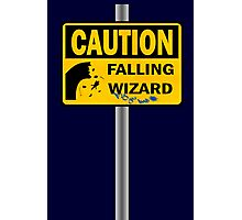 Caution: Falling Wizard Photographic Print