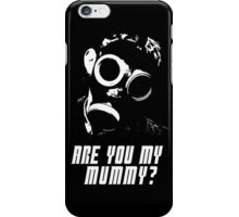 Are You My Mummy? V2 iPhone Case/Skin