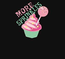 More sprinkles funny baking cupcake cake pop Womens T-Shirt