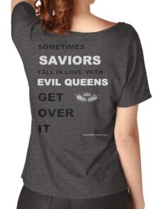 Sometimes Saviors fall in love with Evil Queens. Get Over It. Women's Relaxed Fit T-Shirt