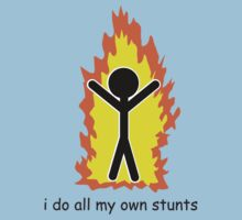 I Do All My Own Stunts Kids Tee